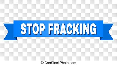 Blue Ribbon with STOP FRACKING Text - STOP FRACKING text on...