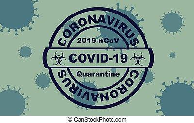 Blue round stamp. Coronavirus covid -19 , 2019-nCoV quarantine with virus cells on the background
