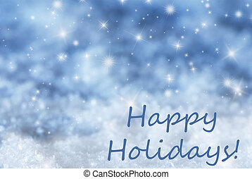 Blue Sparkling Christmas Background, Snow, Text Happy Holidays