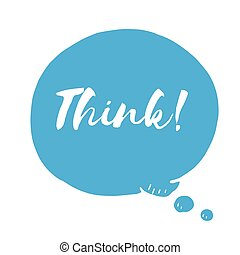 Blue speech bubble with text think. Vector doodle illustration
