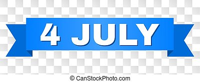 Blue Stripe with 4 JULY Text - 4 JULY text on a ribbon....
