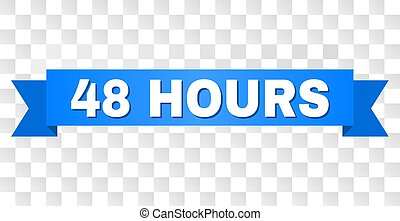 48 HOURS text on a ribbon. Designed with white title and blue stripe. Vector banner with 48 HOURS tag on a transparent background.