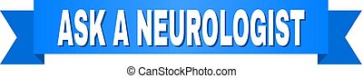 Blue Stripe with ASK A NEUROLOGIST Caption - ASK A...