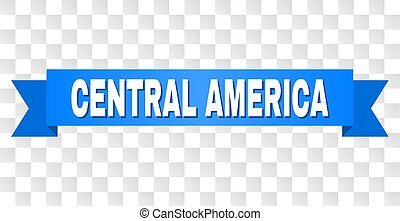 Blue Stripe with CENTRAL AMERICA Caption - CENTRAL AMERICA...