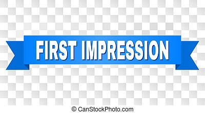 FIRST IMPRESSION text on a ribbon. Designed with white title and blue tape. Vector banner with FIRST IMPRESSION tag on a transparent background.