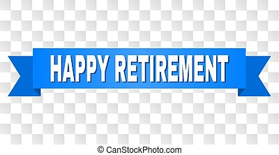 HAPPY RETIREMENT text on a ribbon. Designed with white caption and blue tape. Vector banner with HAPPY RETIREMENT tag on a transparent background.