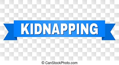 Blue Stripe with KIDNAPPING Caption - KIDNAPPING text on a ...