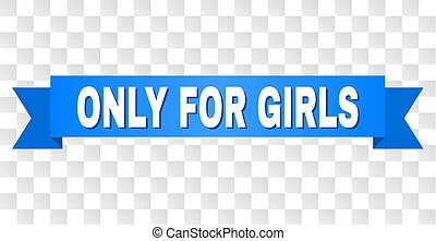 Blue Stripe with ONLY FOR GIRLS Title - ONLY FOR GIRLS text...