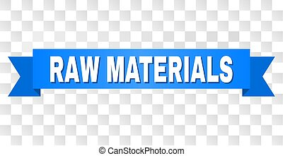 Blue Stripe with RAW MATERIALS Title - RAW MATERIALS text on...