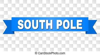 Blue Stripe with SOUTH POLE Caption - SOUTH POLE text on a...
