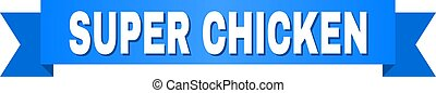 Blue Stripe with SUPER CHICKEN Title