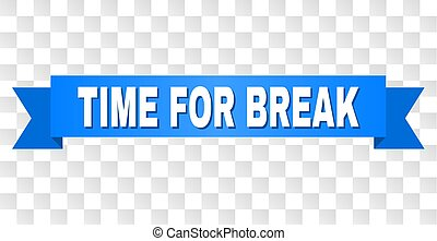 Blue Stripe with TIME FOR BREAK Title - TIME FOR BREAK text ...