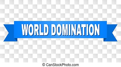 Blue Stripe with WORLD DOMINATION Text