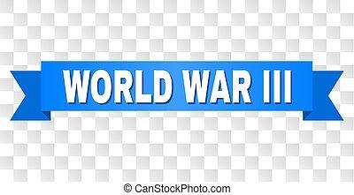 Blue Stripe with WORLD WAR III Text