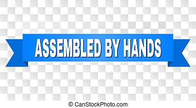 Blue Tape with ASSEMBLED BY HANDS Title - ASSEMBLED BY HANDS...