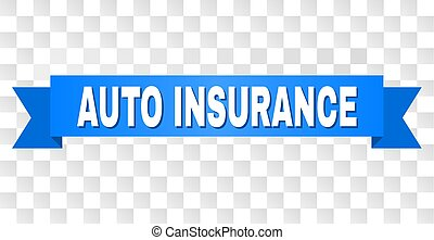 AUTO INSURANCE text on a ribbon. Designed with white caption and blue tape. Vector banner with AUTO INSURANCE tag on a transparent background.