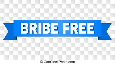 Blue Tape with BRIBE FREE Title - BRIBE FREE text on a...