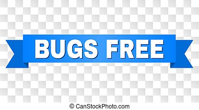 Blue Tape with BUGS FREE Caption - BUGS FREE text on a ...