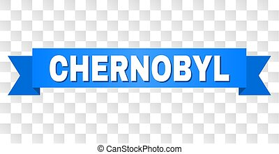 CHERNOBYL text on a ribbon. Designed with white caption and blue stripe. Vector banner with CHERNOBYL tag on a transparent background.