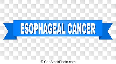 ESOPHAGEAL CANCER text on a ribbon. Designed with white caption and blue tape. Vector banner with ESOPHAGEAL CANCER tag on a transparent background.