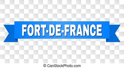 FORT-DE-FRANCE text on a ribbon. Designed with white caption and blue stripe. Vector banner with FORT-DE-FRANCE tag on a transparent background.