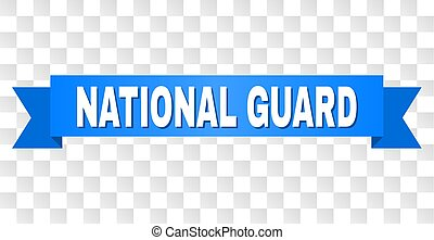 Blue Tape with NATIONAL GUARD Caption - NATIONAL GUARD text...
