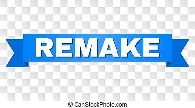 REMAKE text on a ribbon. Designed with white title and blue stripe. Vector banner with REMAKE tag on a transparent background.