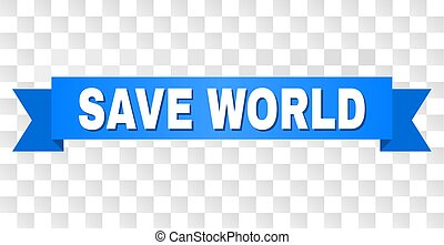 Blue Tape with SAVE WORLD Title