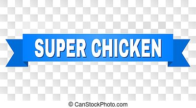 Blue Tape with SUPER CHICKEN Title