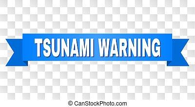 Blue Tape with TSUNAMI WARNING Caption