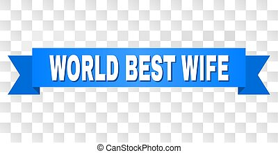 Blue Tape with WORLD BEST WIFE Text
