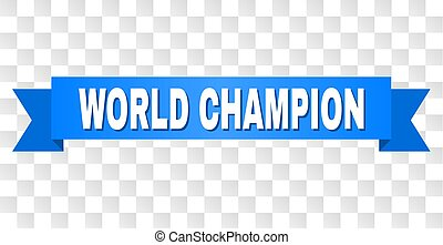 Blue Tape with WORLD CHAMPION Title