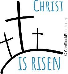 Blue text Chtist is risen doodle three crosses