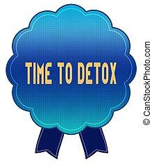Blue TIME TO DETOX ribbon badge.