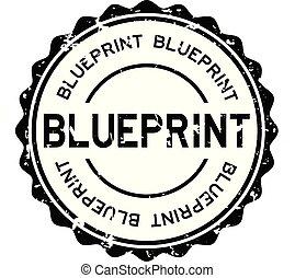 blueprint, grunge, selo, borracha, experiência preta, selo, palavra, branca, redondo