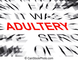 Blured text with focus on ADULTERY