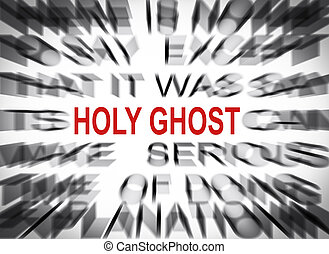 Blured text with focus on HOLY GHOST