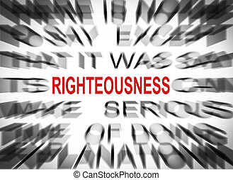 Blured text with focus on RIGHTEOUSNESS