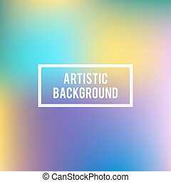 Blurred artistic background colorful vector illustration abstract