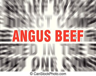 angus beef - blurred text with focus on angus beef