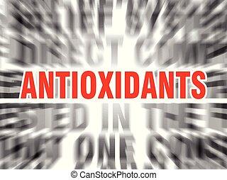 antioxidants - blurred text with focus on antioxidants