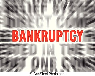 bankruptcy - blurred text with focus on bankruptcy