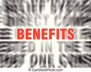 benefits - blurred text with focus on benefits