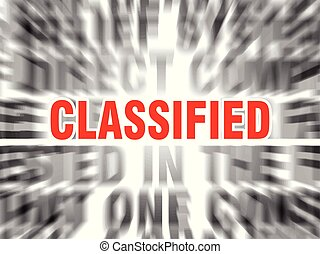 classified - blurred text with focus on classified