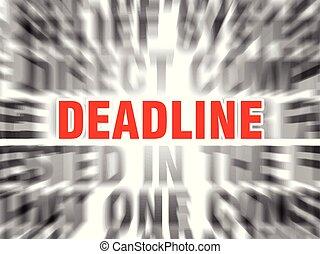 deadline - blurred text with focus on deadline