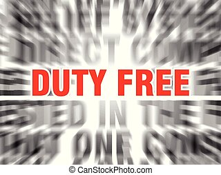 duty free - blurred text with focus on duty free