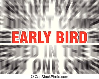 early bird - blurred text with focus on early bird