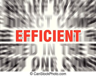efficient - blurred text with focus on efficient