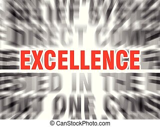 excellence - blurred text with focus on excellence