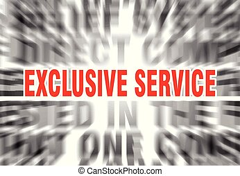 exclusive service - blurred text with focus on exclusive...